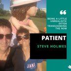 Steve Holmes  – Patient
